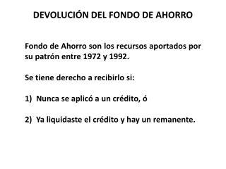 DEVOLUCI�N DEL FONDO DE AHORRO