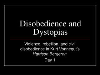 Disobedience and Dystopias