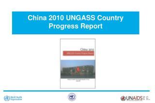China 2010 UNGASS Country Progress Report