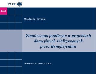 Zamówienia publiczne w projektach dotacyjnych realizowanych  przez Beneficjentów