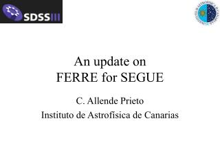 An update on  FERRE for SEGUE