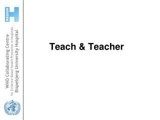Teach & Teacher
