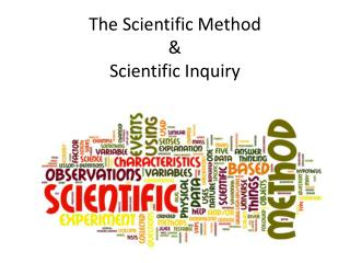 The Scientific Method &  Scientific Inquiry