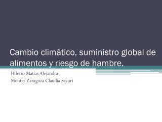 Cambio climático, suministro global de alimentos y riesgo de hambre.