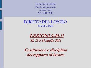 LEZIONI 9-10-11 11, 13 e 14 aprile 2011 Costituzione e disciplina  del rapporto di lavoro.