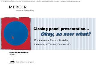 Closing panel presentation…