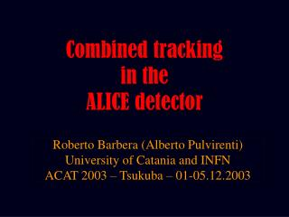 Combined tracking  in the  ALICE detector