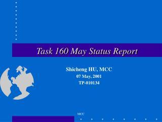 Task 160 May Status Report