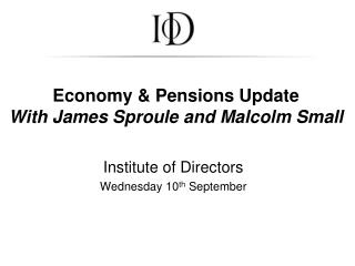 Economy & Pensions Update With James Sproule and Malcolm Small