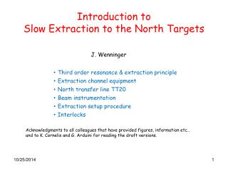 Introduction to Slow Extraction to the North Targets