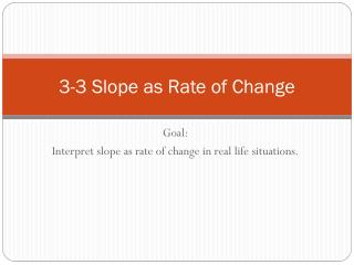 3-3 Slope as Rate of Change
