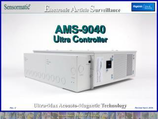 AMS-9040  U ltra  C ontroller