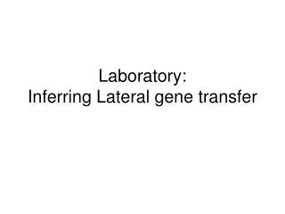 Laboratory: Inferring Lateral gene transfer