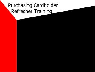 Purchasing Cardholder    Refresher Training