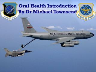 Oral Health Introduction By Dr Michael Townsend