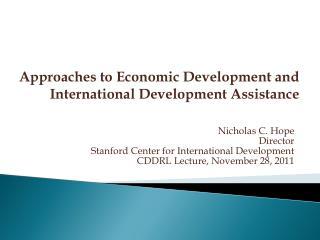Nicholas C. Hope Director Stanford Center for International Development