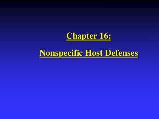 Chapter 16: Nonspecific Host Defenses