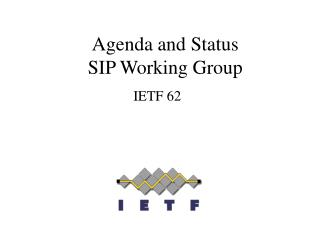 Agenda and Status  SIP Working Group