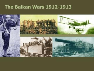 The Balkan Wars 1912-1913