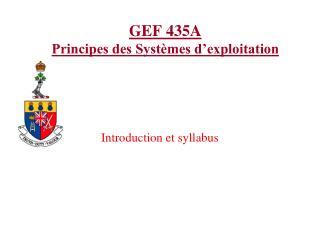 GEF 435A Principes des Systèmes d'exploitation