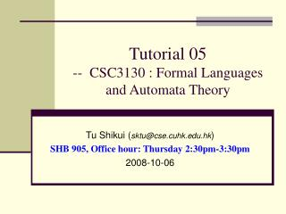 Tutorial 05 --  CSC3130 : Formal Languages and Automata Theory