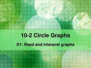 10-2 Circle Graphs