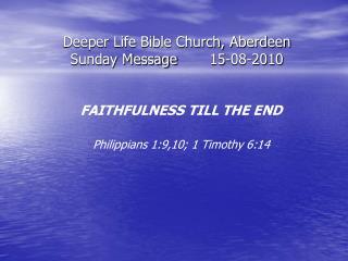 Deeper Life Bible Church, Aberdeen Sunday Message15-08-2010