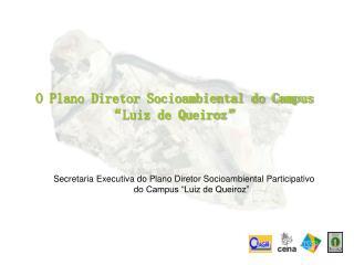 """O Plano Diretor Socioambiental do Campus """"Luiz de Queiroz"""""""