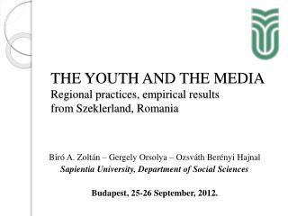 THE YOUTH AND THE MEDIA Regional practices, empirical results  from  Szeklerland , Romania