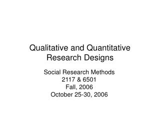 Qualitative and Quantitative Research Designs