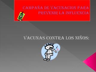 CAMPAÑA DE  VACUNACION PARA PREVENIR LA INFLUENCIA