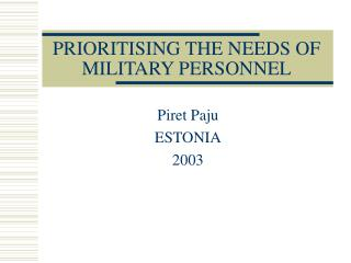 PRIORITISING THE NEEDS OF MILITARY PERSONNEL