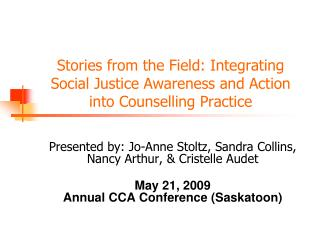 Stories from the Field: Integrating Social Justice Awareness and Action into Counselling Practice