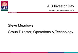Steve Meadows Group Director, Operations & Technology