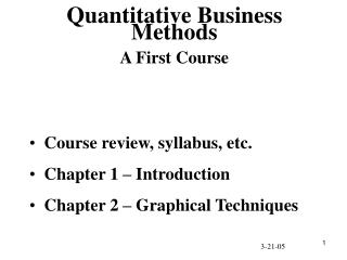Course review, syllabus, etc.   Chapter 1 – Introduction   Chapter 2 – Graphical Techniques