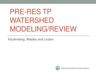 Pre-RES TP Watershed Modeling/Review