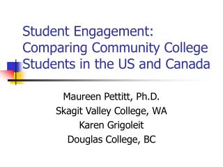 Student Engagement:  Comparing Community College Students in the US and Canada