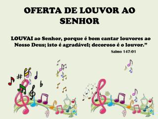 OFERTA DE LOUVOR AO SENHOR