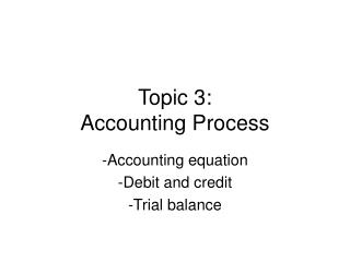 Topic 3:  Accounting Process