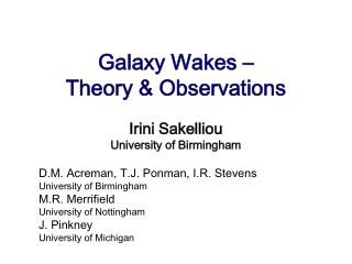 Galaxy Wakes –  Theory & Observations