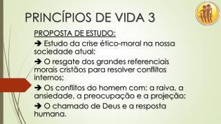 PRINCÍPIOS DE VIDA  3