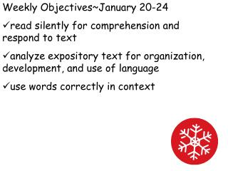 Weekly Objectives~January 20-24 read silently for comprehension and respond to text
