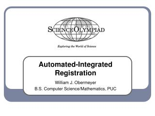 Automated-Integrated Registration William J. Obermeyer B.S. Computer Science/Mathematics, PUC