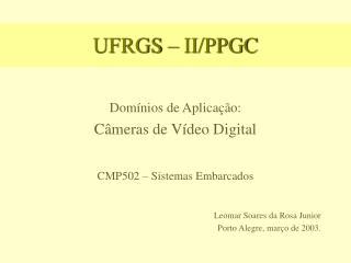 UFRGS – II/PPGC