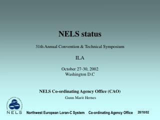 NELS status  31th Annual Convention  Technical Symposium  ILA    October 27-30, 2002 Washington D.C    NELS Co-ordinatin