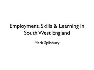 Employment, Skills & Learning in South West England