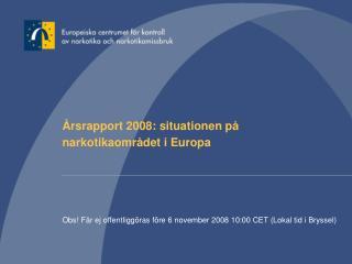 Årsrapport 2008: situationen på narkotikaområdet i Europa