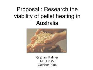 Proposal : Research the viability of pellet heating in Australia