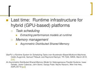 Last time:  Runtime infrastructure for hybrid (GPU-based) platforms Task scheduling