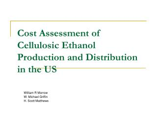 Cost Assessment of Cellulosic Ethanol Production and Distribution in the US